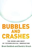 Bubbles and Crashes: The Boom and Bust of Technological Innovation Front Cover