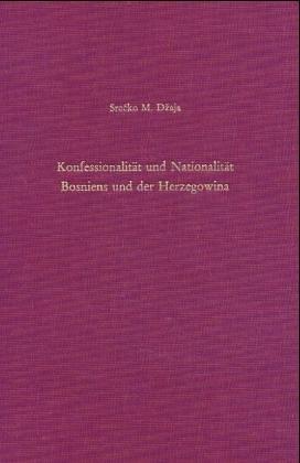 Konfessionalität und Nationalität Bosniens und der Herzegowina: Voremanzipatorische Phase 1463-1804
