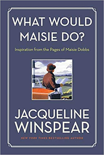 Inspiration from the Pages of Maisie Dobbs What Would Maisie Do?