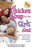 img - for By Jack Canfield Chicken Soup for the Girl's Soul: Real Stories by Real Girls About Real Stuff book / textbook / text book