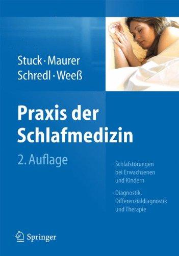 Praxis der Schlafmedizin: Schlafstörungen bei Erwachsenen und Kindern  Diagnostik, Differenzialdiagnostik und Therapie