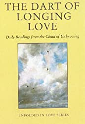 Dart of Longing Love: Daily Readings from the Cloud of Unknowing (Enfolded in Love)