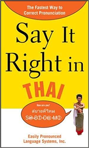 Say It Right in Thai: The Fastest Way to Correct Pronunciation (Say It Right! Series)