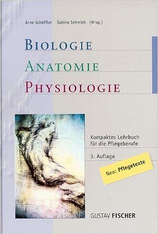 Biologie, Anatomie, Physiologie. Kompaktes Lehrbuch für die ...