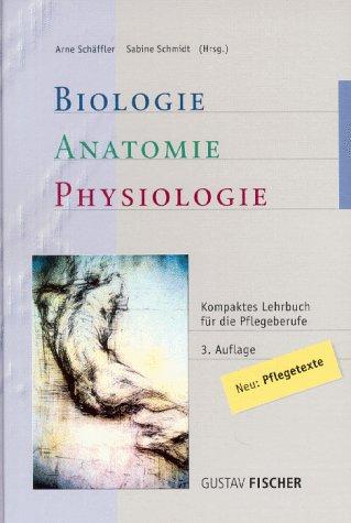 Biologie, Anatomie, Physiologie. Kompaktes Lehrbuch für die Pflegeberufe