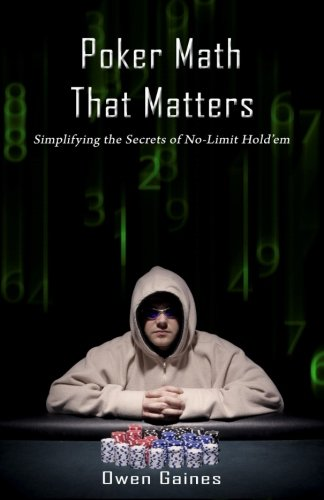 poker-math-that-matters-simplifying-the-secrets-of-no-limit-holdem