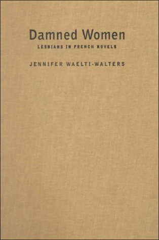 Damned Women: Lesbians in French Novel