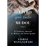 O Livro Que Tudo Mudou Vol. I | Vishal Mangalwadi