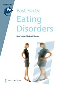 Fast Facts: Eating Disorders by Hans Steiner (2011-11-04)