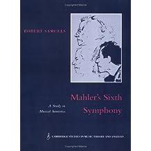 Mahler's Sixth Symphony: A Study in Musical Semiotics