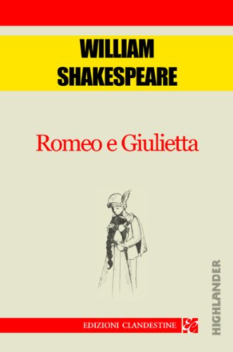 ROMEO E GIULIETTA (Italian Edition)