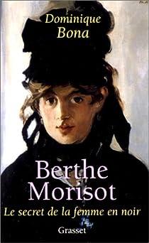 Berthe Morisot : Le Secret de la femme en noir par Bona