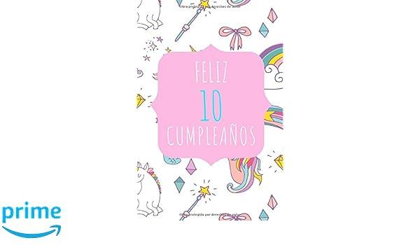 Amazon.com: Feliz 10 Cumpleaños: Diario o Libreta para Niñas ...