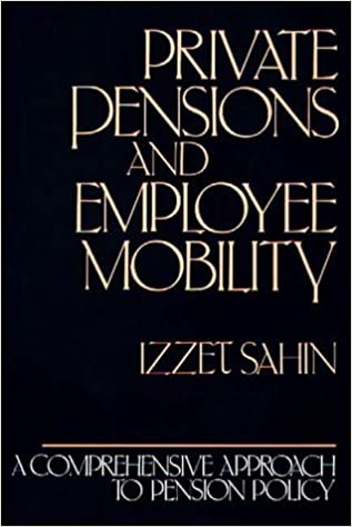 Private Pensions and Employee Mobility: A Comprehensive Approach to Pension Policy