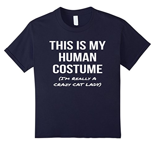 [Kids This Is My Human Costume I'm Really a Crazy Cat Lady Shirt 4 Navy] (Funny Human Cat Costumes)