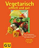 img - for Vegetarisch schnell und gut. book / textbook / text book