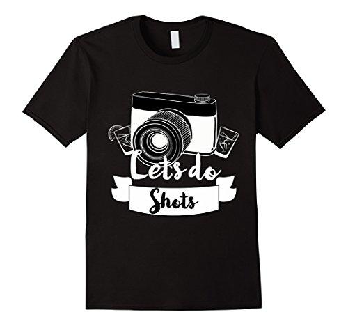Lets Do Shots Photographer T-shirt (Photographer Gift Ideas Christmas)