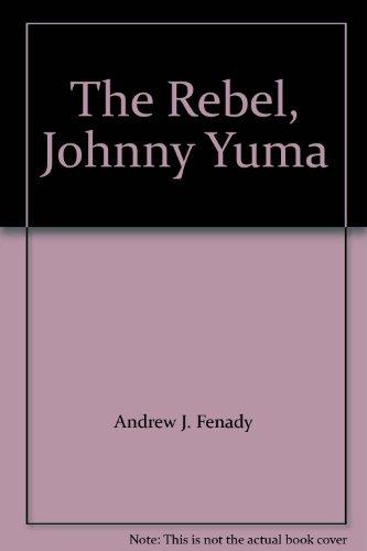 The Rebel, Johnny Yuma