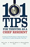 101 Tips for Thriving As a Chief Resident, Mel Ona and Daniel Bashari, 1475228279