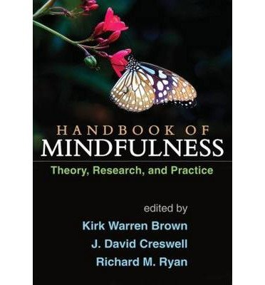 [(Handbook of Mindfulness: Theory, Research, and Practice)] [Author: Kirk Warren Brown] published on (March, 2015)
