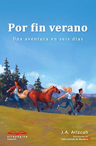 Por fin verano: Una aventura en seis días (Spanish Edition) by [Arizcun