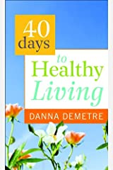 40 Days to Healthy Living Mass Market Paperback