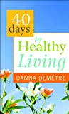 img - for 40 Days to Healthy Living book / textbook / text book
