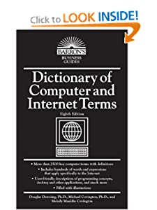 Dictionary of Computer and Internet Terms (Barron's Business Guides) Douglas Downing, Michael A. Covington and Melody Mauldin Covington