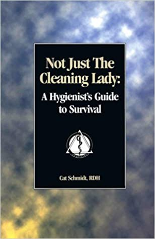 Descargar Torrent Paginas Not Just The Cleaning Lady: A Hygienist's Guide To Survival Falco Epub
