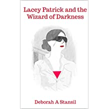 Lacey Patrick and the Wizard of Darkness