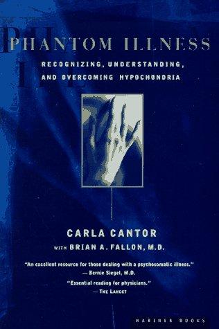 Phantom Illness: Shattering the Myth of Hypochondria