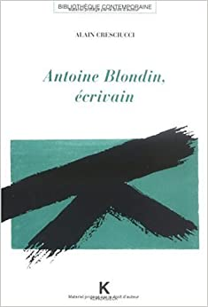 Antoine blondin, écrivain (Bibliotheque Contemporaine)