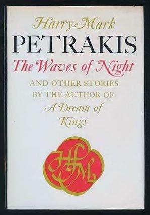 The Waves Of Night by Harry Mark Petrakis