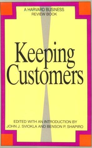 Keeping Customers (Harvard Business Review Book)