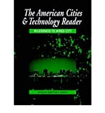 img - for [(The American Cities and Technology Reader: Reader: Wilderness to Wired City)] [Author: Gerrylynn K. Roberts] published on (July, 1999) book / textbook / text book