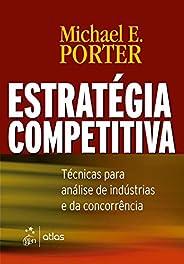 Estratégia Competitiva - Técnicas Para Análise de Indústrias e da Concorrência