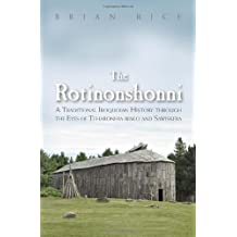 The Rotinonshonni: Written by Brian Rice, 2013 Edition, Publisher: Syracuse University Press [Hardcover]
