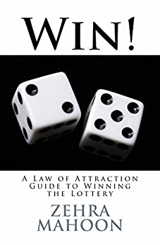 Win!: A Law of Attraction Guide to Winning the Lottery (zmahoon Law of Attraction series Book 4) by [Mahoon, Zehra]