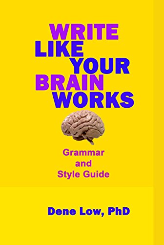 Write Like Your Brain Works Grammar and Style Guide