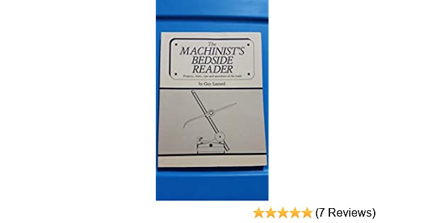 The Machinist's Bedside Reader: Guy Lautard: 9780969098027