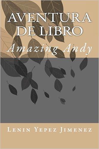 Aventura De Libro: Amazing Andy (Spanish Edition): Lenin ...