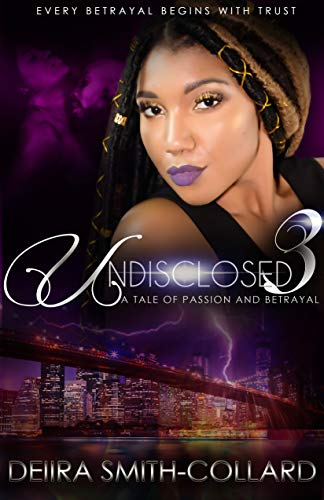 Undisclosed 3: A Tale of Passion and Betrayal