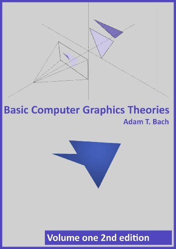 Basic Computer Graphics Theories (easy explanation of CG Book 1) Pdf