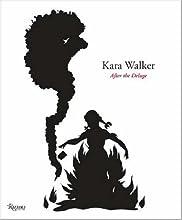 Kara Walker: After the Deluge