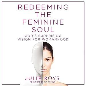 Redeeming the Feminine Soul Audiobook