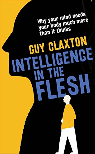 Amazon intelligence in the flesh why your mind needs your body intelligence in the flesh why your mind needs your body much more than it thinks fandeluxe Images