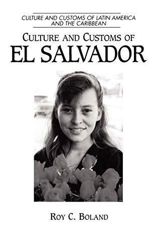 Culture and Customs of El Salvador: (Culture and Customs...