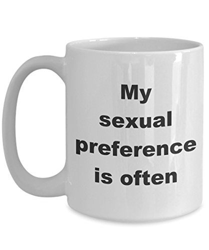 My sexual preference is often,funny ceramic coffee mug,sex, sexual, cheap gift,11oz or 15oz, black or white (White, 15oz) by CB Smiles