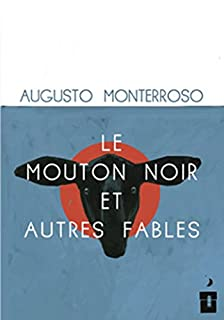 Le mouton noir et autres fables, Monterroso, Augusto