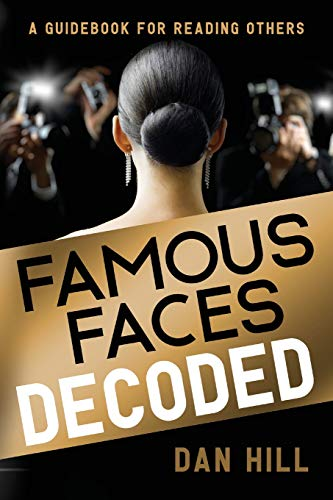 Famous Faces Decoded: A Guidebook for Reading Others by Sensory Logic